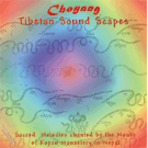 Choyang - Tibetan Soundscapes 1 CD