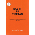Say It In Tibetan - Tibetan Phrase Book
